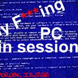 My Fucking PC in session