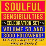 Soulful Sensibilities Vol. 50 -  3000 FOLLOWERS CELEBRATION SET - 50 Songs - Five Hours!!