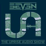 The Uprise Audio Show on Sub FM - Seven - May 10th 2017