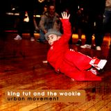 King Tut & The Wookie - Urban Movement