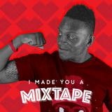 015 I Made You A Mixtape - Reginald Cleve