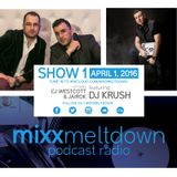 Mixx Meltdown - Show #0001 - 04/01/16 w/ DJ Krush