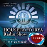 Dj Rem-C Live @ HouseFactorya Radio Show, Lounge Radio (2013.08.11.)