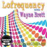 Wayne Brett's Lofrequency Show on Chicago House FM 20-05-17