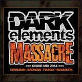 Devilman, Traumatik, Badness, Fiasqo - Dark Elements Massacre Set 2014