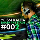 YoSsi KaLifA - Smash The Stage #002