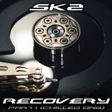 SK2 - Recovery part 1