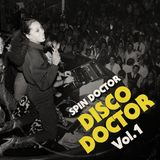 Disco Doctor Vol.1 mixed by Spin Doctor ( @spindoctoruk )