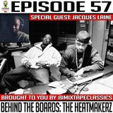 Episode 57 * Behind The Boards: The Heatmakerz *