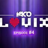 YACO DJ - LOVIX Episode 4