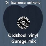dj lawrence anthony oldskool vinyl garage mix 327
