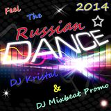 Deejay Kristal & DJ Mixbeat Promo - Feel of the Russian Dance (2014)