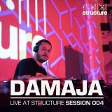 DAMAJA - Live at Structure Session 004