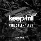 Klash & Vincz Lee - Keep It Trill S1E2