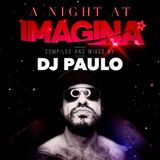 DJ PAULO-A NIGHT AT IMAGINA (Peak-Bigroom-Circuit) Feb 2020