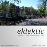 Eklektic vol 71 : From Amsterdam with Love...