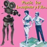 Music For Imaginary Film