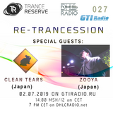 Trance Reserve - Re- Trancession 027 with ZOOYA & CLEAN TEARS