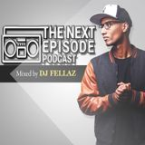 Dj Fellaz - Next Episode Ep.2