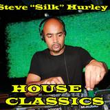 Steve Silk Hurley House Classics