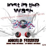 LOST IN THE WASH PODCAST 029 - ANGELO FERRERI (MIX 2)