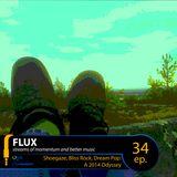 FLUX 34 // Shoegaze, Bliss Rock, Dream Pop: A 2014 Odyssey