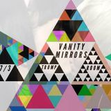 VANITY X MIRRORS // 7.3 FRIDAY // TRUMP ROOM