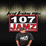 107 Jamz First Friday Mixshow
