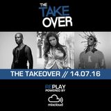 THE TAKEOVER // 14.07.16