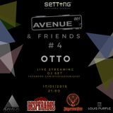 "OTTO @ ""AVENUE001 & FRIENDS #4"" livestream"