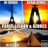 From PARIS, LISBON & AZORES - DJ Sugus, DJ Rui Remix, DJ Cisko