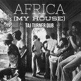 Africa (My House) - Taj Turner dub