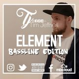 Tim Jeffries - Element (Bassline Edition)