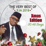 THE VERY BEST OF 9JA PARTY MIX JAN - DECEMBER 2018 (XMAS SPECIAL EDITION) BY DJ CHOPLIFE