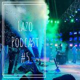 LAZO PODCAST #5
