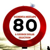OCHENTA mixtape - a george solar selection 2017