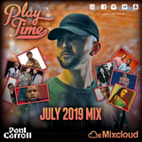 PLAY TIME - July 2019 Mix