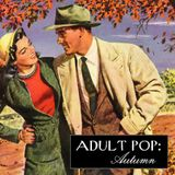 Adult Pop: Autumn