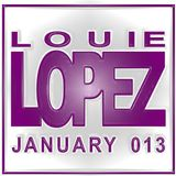 LOUIE LOPEZ - HOUSE MIX - JAN 013