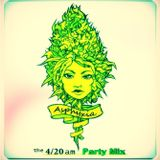 The 420am Party Mix