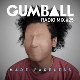 GUMBALL Radio Mix #25 - October 2015 by Made Faceless