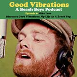 Good Vibrations: Episode Six — Mike Love