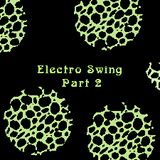 Electro Swing Part 2