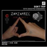Don't Trip w/ ZOHASTRE/\ZAMZAM - 28th March 2016