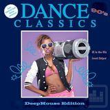Dance Classics 90's Deephouse Edition