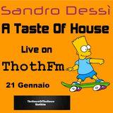 Sandro Dessì *A Taste Of House* Live on ThothFm 21 Gennaio 2018