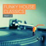 Funky House Classics Pt2 ('98-'06) - Mixed by Mark Bunn