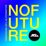 No Future Mixtape ( Ukrainian 90's Alternative Music )