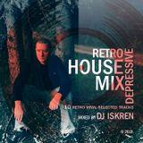 VA - DJ ISKREN - RETRO DEPRESSIVE HOUSE MIX 2019