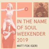 Matt Fox - Special mix for In the Name of Soul Weekender 2019